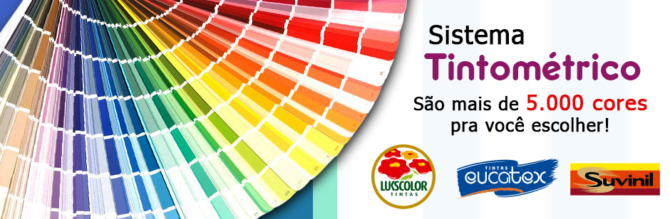 Sistema Tintometrico, Mais de 5.000 Cores, Suvinil, Lukscolor, Eucatex, Casashow Tintas